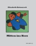 Elisabeth Kotauczek, Mitten ins Herz, Lyrik, Verlag Edition Zaunreiter